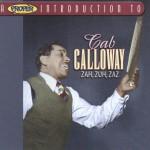 Cab Calloway, Zah Zuh Zaz