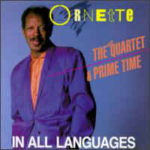 Ornette Coleman, The Quartet & Prime Time, In All Languages, Caravan of Dreams Production