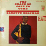 Ornette Coleman, The Shape of Jazz to Come, Atlantic